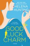 EXCLUSIVE EXCERPT: The Good Luck Charm by Helena Hunting