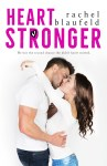 COVER RE-REVEAL & EXCERPT: Heart Stronger by Rachel Blaufeld