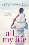 EXCLUSIVE EXCERPT: All My Life by Prescott Lane