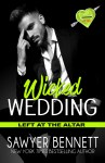 EXCLUSIVE EXCERPT & GIVEAWAY: Wicked Wedding by Sawyer Bennett