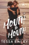 SURPRISE RELEASE: Mouth to Mouth by Tessa Bailey