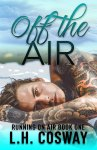 COVER REVEAL: Off the Air by L.H. Cosway