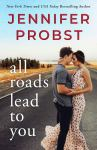 EXCLUSIVE EXCERPT: All Roads Lead to You by Jennifer Probst