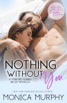 EXCLUSIVE EXCERPT: Nothing Without You by Monica Murphy