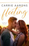 EXCLUSIVE EXCERPT: Fleeting by Carrie Aarons