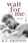 EXCLUSIVE EXCERPT: Wait For Me by K.L. Grayson
