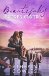 COVER REVEAL: Beautifully Broken Control by Catherine Cowles