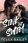 COVER REVEAL & EXCERPT: Sink or Swim by Tessa Bailey