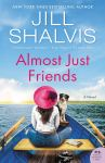 EXCLUSIVE EXCERPT: Almost Just Friends by Jill Shalvis