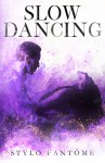COVER REVEAL: Slow Dancing by Stylo Fantôme