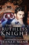 EXCLUSIVE EXCERPT: The Ruthless Knight by Jeana E. Mann