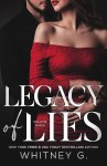 COVER REVEAL: Legacy of Lies by Whitney G.