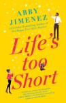 Life's Too Short: Read an excerpt from Abby Jimenez's emotional new Romantic Comedy