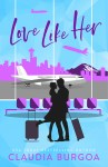 COVER REVEAL: Love Like Her by Claudia Burgoa