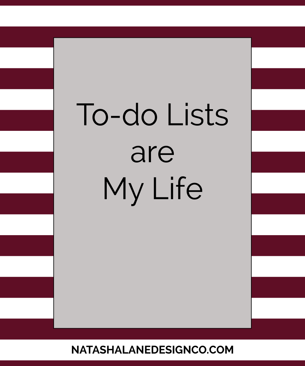 To Do Lists are My Life