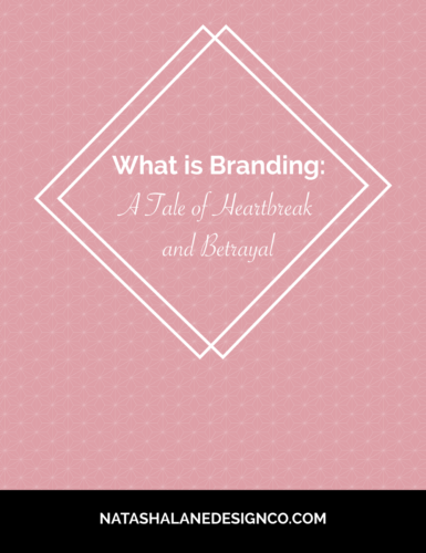 What is Branding: A Tale of Heartbreak and Betrayal