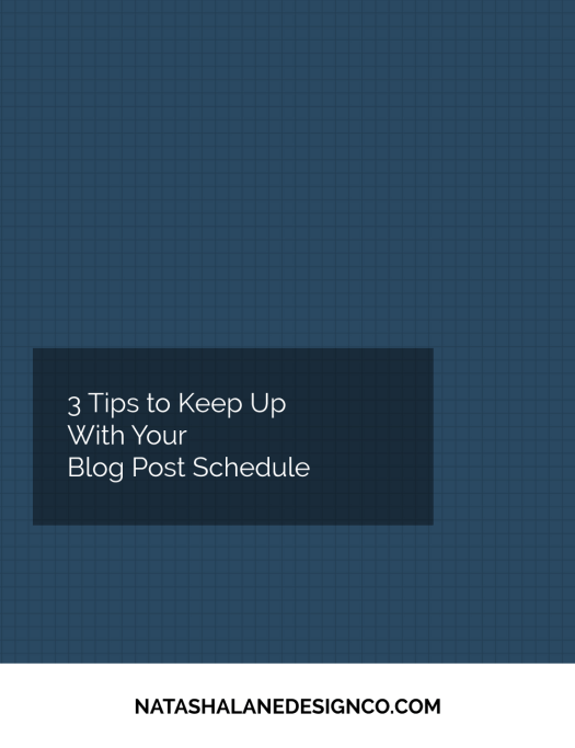 3 Tips to Keep up with your Blog Post Schedule