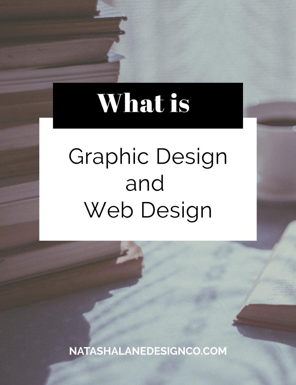 What is Graphic Design and Web Design?