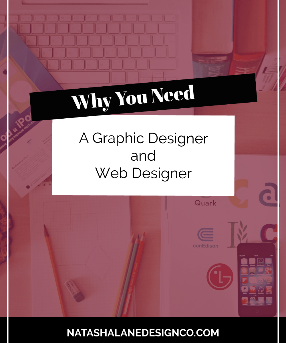 Why you need a Graphic Designer and Web Designer