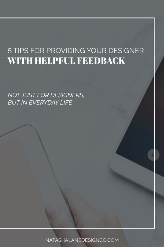 5 Tips For Providing Your Designer With Helpful Feedback