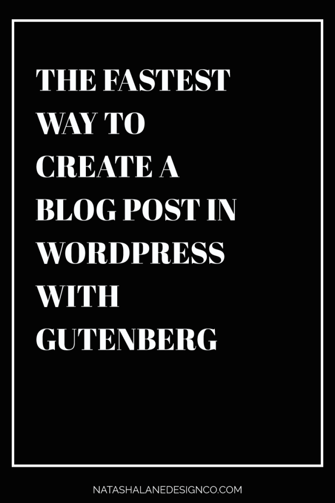The fastest way to create a blog post in WordPress with Gutenberg