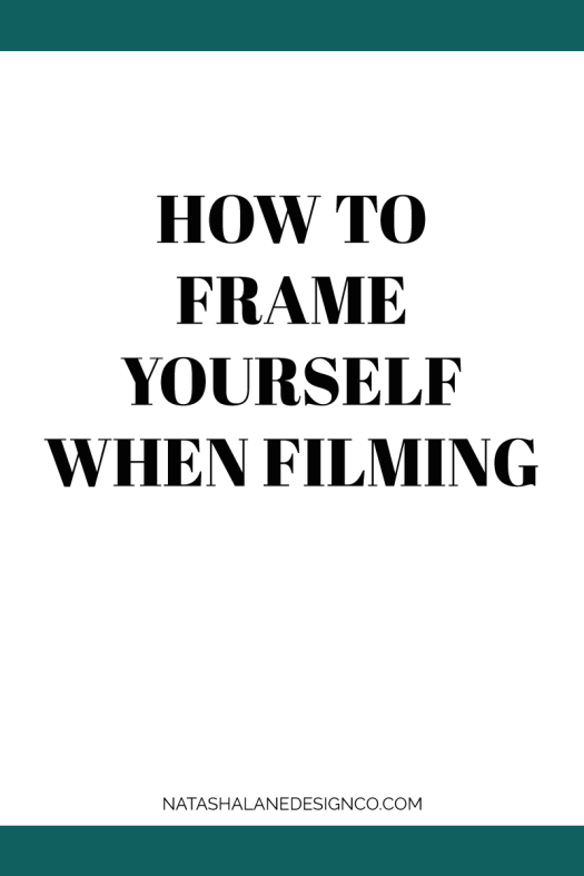 How to frame yourself when filming 3