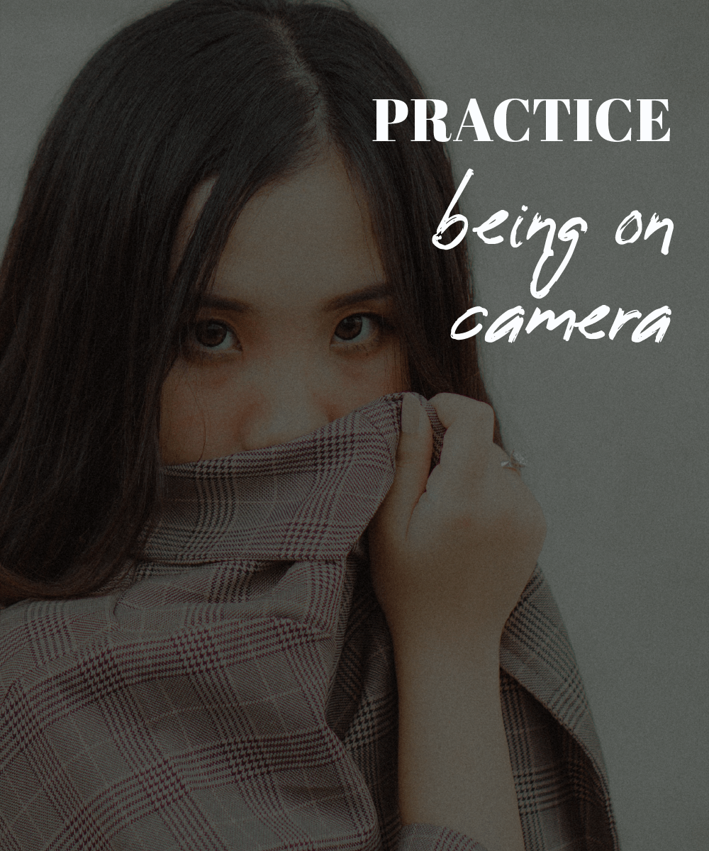 PRACTICE BEING ON CAMERA