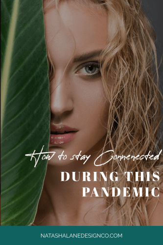 HOW TO STAY CONNECTED DURING THIS PANDEMIC