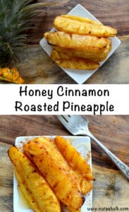 honey cinnamon roasted pineapple - roast these pineapples in the oven instead of on a grill!