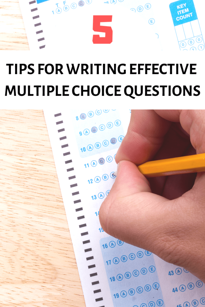 5 tips for writing effective multiple choice questions to assess student learning