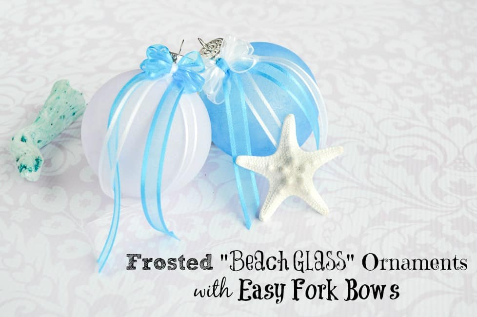 Frosted Beach Glass Ornaments w Easy Fork Bows