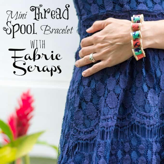 Mini Thread Spool Bracelet Tutorial (With Fabric Scraps!)