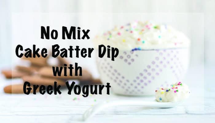 No Mix Cake Batter Dip with Greek Yogurt