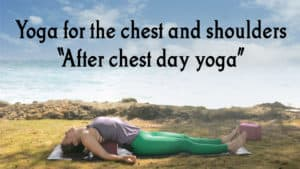 Yoga for the Chest and Shoulders - Yoga for Chest Day