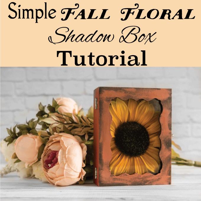 simple fall floral shadow box tutorial