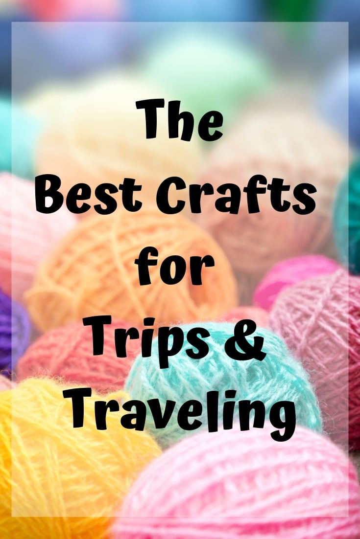 The best crafts for tips and traveling, including what crafts you can bring on an airplane!