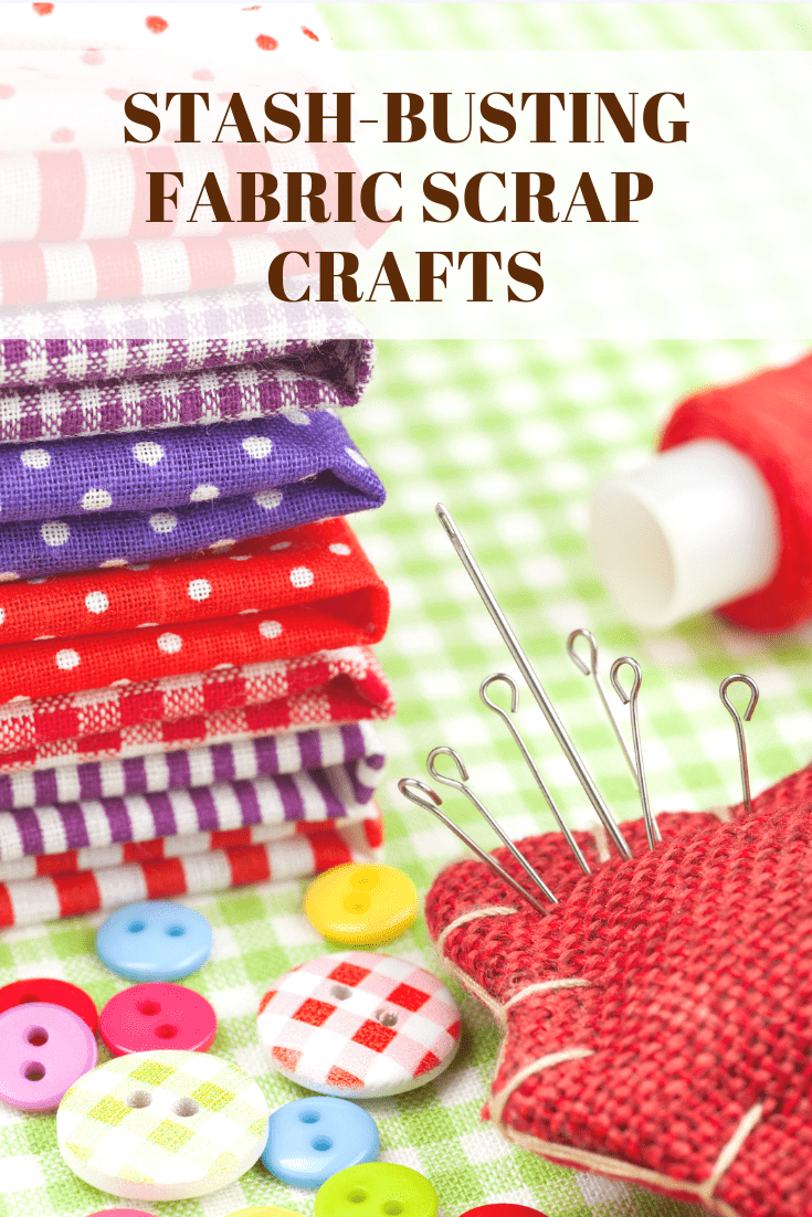 stash busting fabric scrap craft ideas