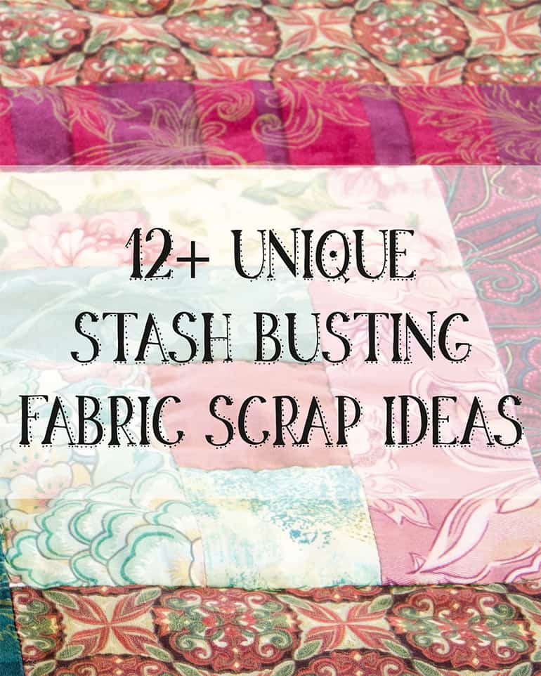 unique stash busting fabric scrap craft ideas