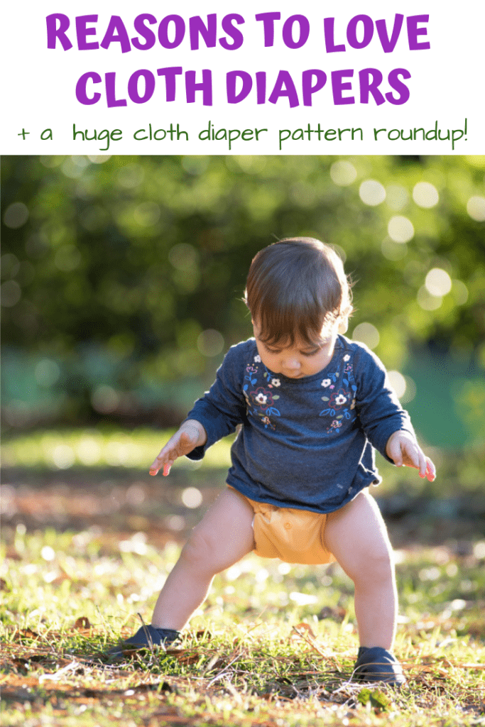 reasons to love cloth diapers and a huge cloth diaper pattern roundup!