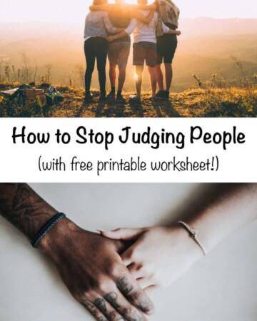 "Photo of friends hugging with text overlay ""How to Stop Judging People (with free printable worksheet!)"""
