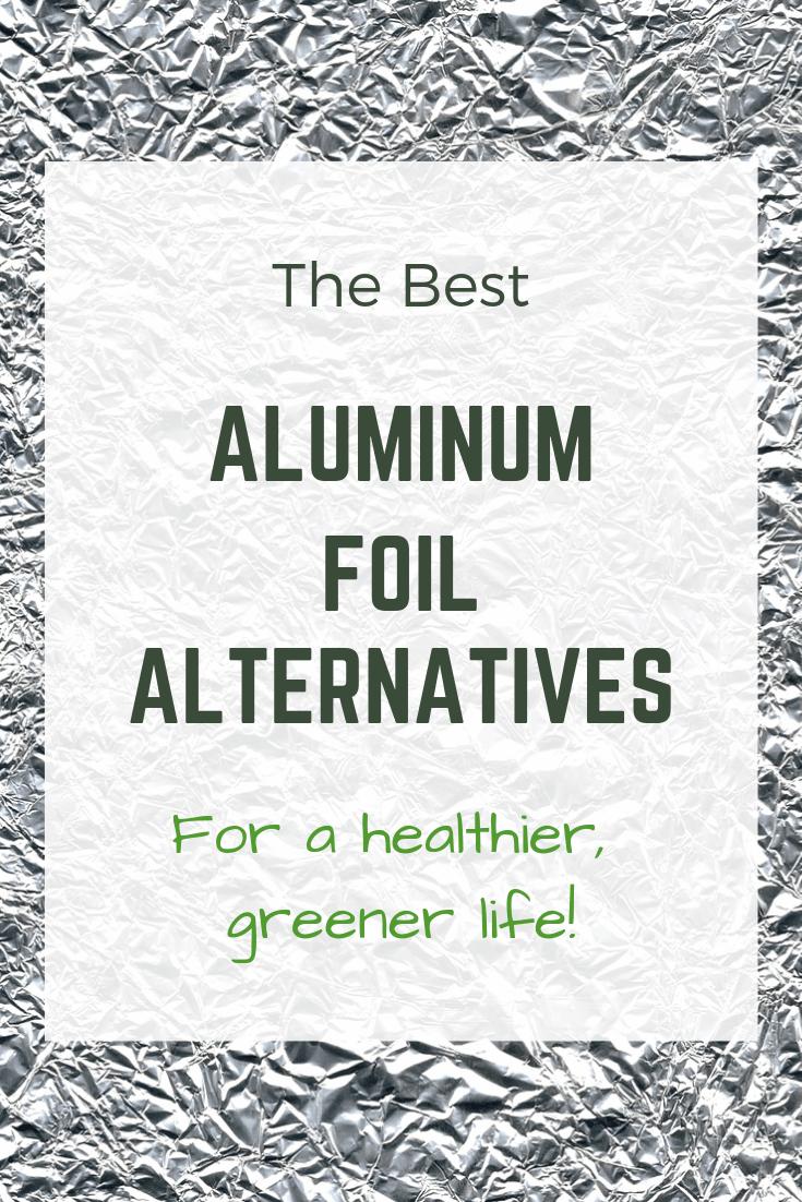 The Best Aluminum Foil Alternatives for a Healthier, Zero Waste Lifestyle