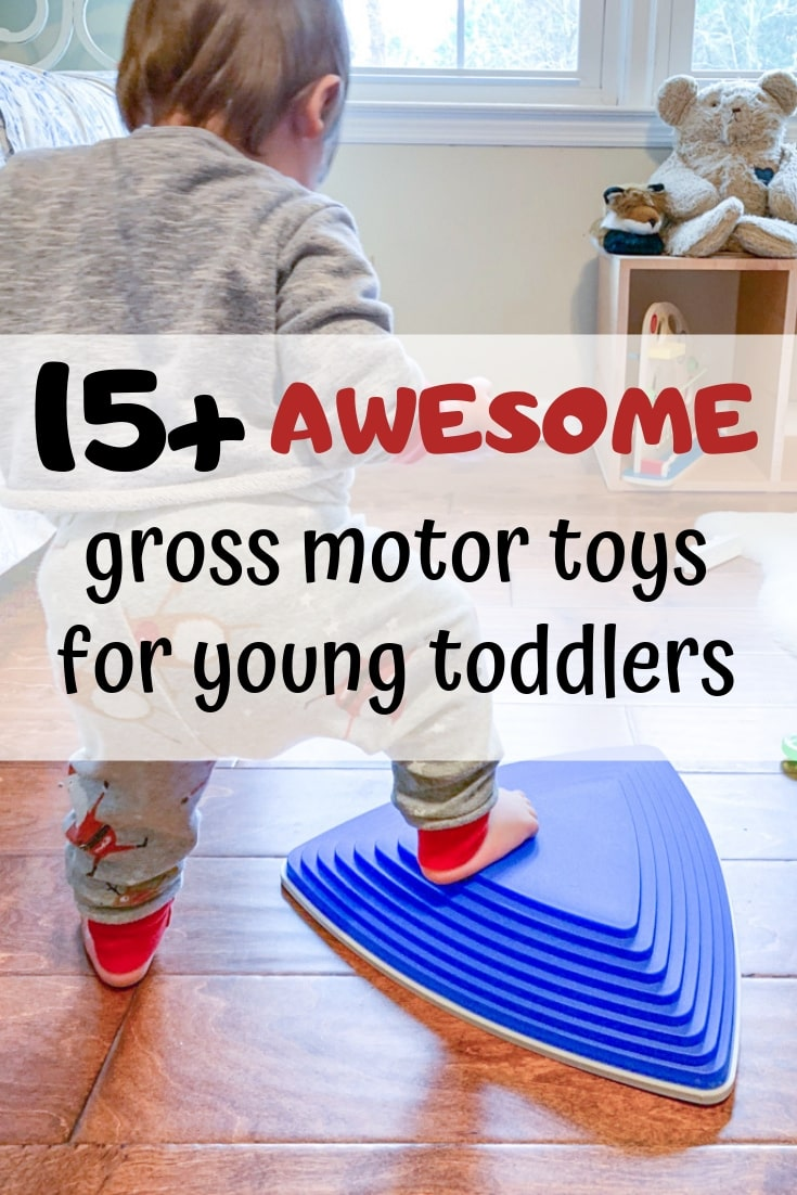 15+ Awesome gross motor toys for young toddlers who can't stop moving
