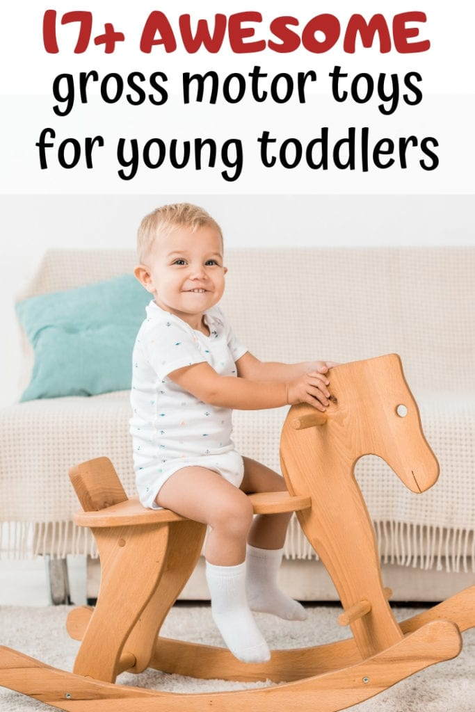 17+ Gross motor toys for young toddlers