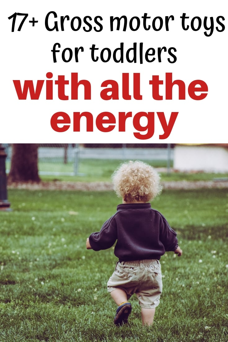 17+ gross motor goys for toddler with all the energy