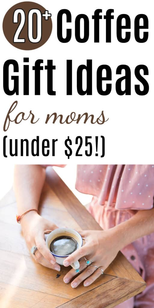 20+ coffee gift ideas for moms