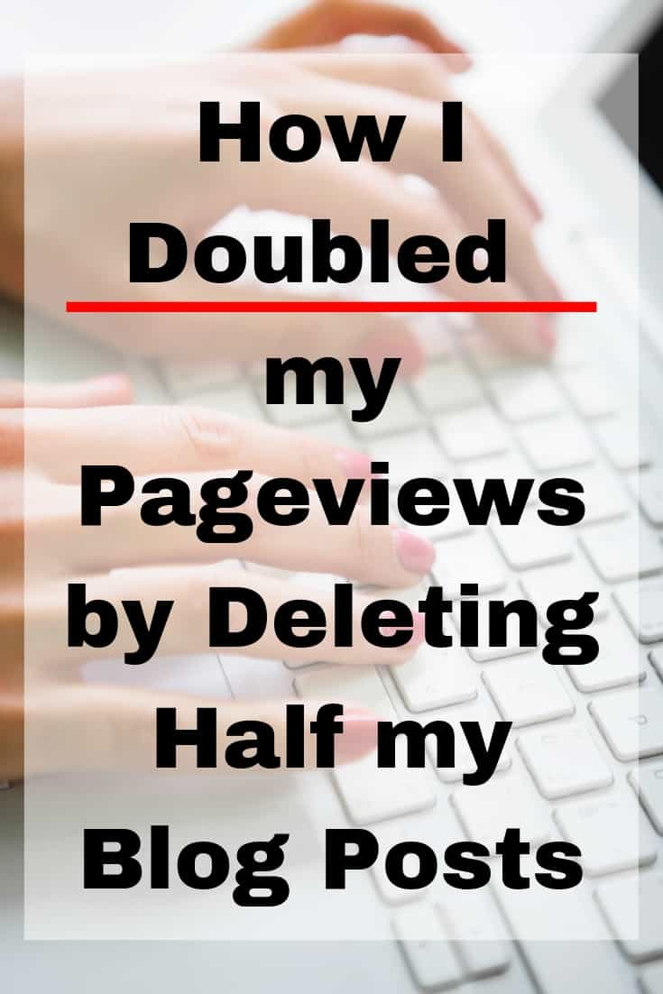 How I Doubled my Pageviews by Deleting Half my Blog Posts