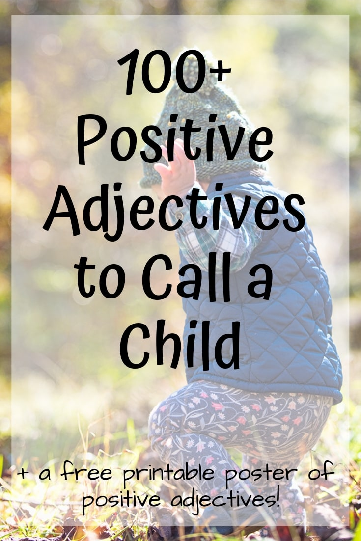 100+ positive adjectives to call a child plus a free printable poster of positive adjectives!