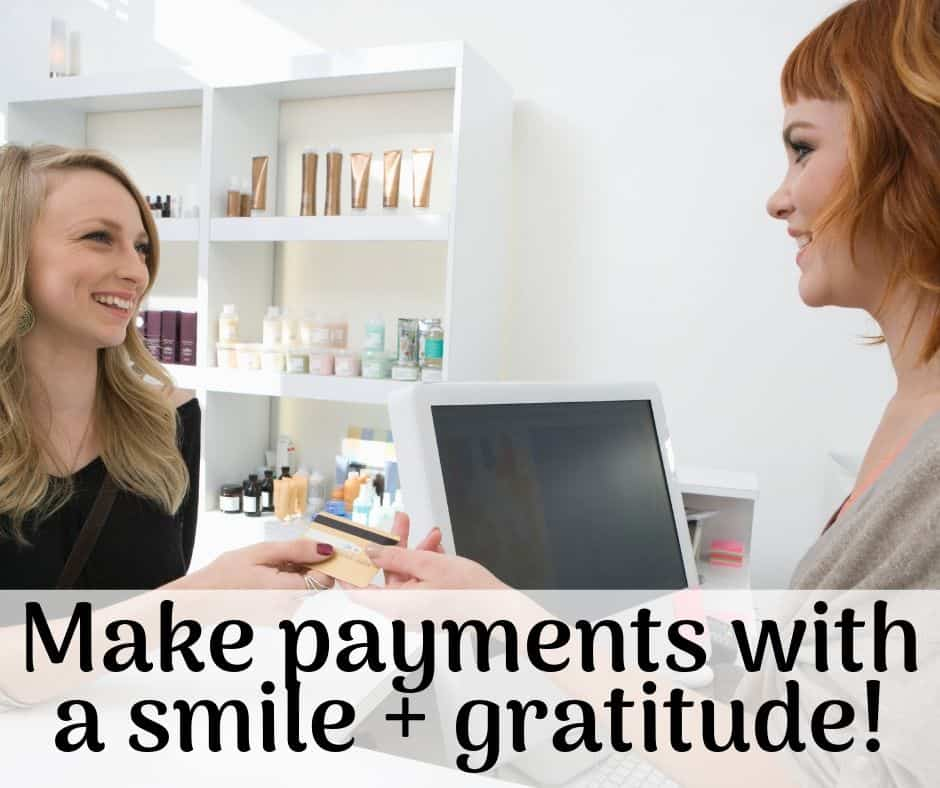 Make payments with a smile and gratitude