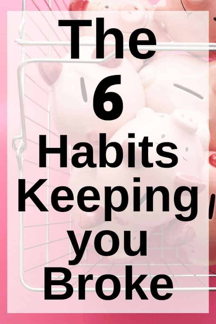 The 6 habits keeping you broke