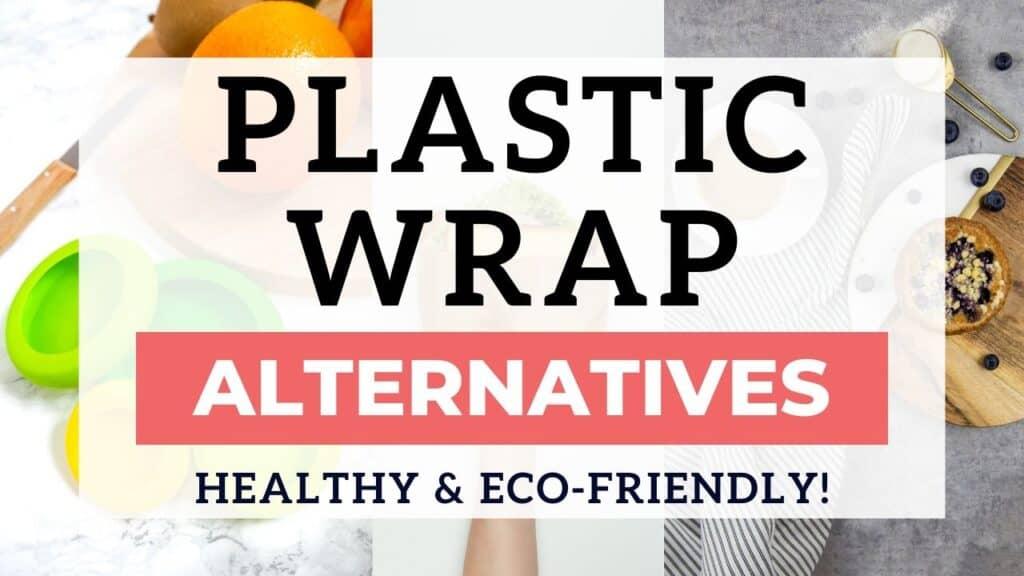 alternatives to plastic wrap
